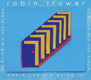 ROBIN TROWER/Where You Are Going To (2015/22th) (ロビン・トロワー/UK)