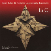 TERRY RILEY & ROBERTO CACCIAPAGLIA ENSEMBLE/In C (テリー・ライリー&ロベルト・カッチャパーリア/USA,Italy)