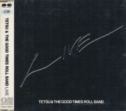 �ƥġ��������åɡ������ॹ���?�롦�Х��(TETSU & THE GOOD TIMES ROLL BAND)/Live(�饤��)(Used CD) (1977/only) (Japan,UK)