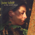 JUNE TABOR/At The Wood's Heart (2005/14th) (ジューン・テイバー/UK)