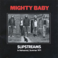 MIGHTY BABY/Slipstreams: In Rehearsal Summer 1971 (1971/Unreleased) (マイティ・ベイビィ/UK)