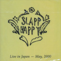 SLAPP HAPPY/Live In Japan - May 2000 (2001/Live) (スラップ・ハッピー/German,UK,USA)