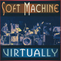 SOFT MACHINE/Virtually (1971/Live) (ソフト・マシーン/UK)
