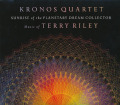 TERRY RILEY/KRONOS QUARTET/Sunrise Of The Planetary Dream Collector (2015) (テリー・ライリー/クロノス・クァルテット/USA)