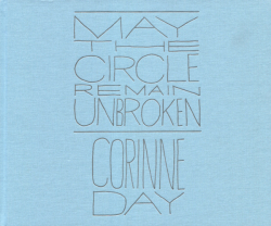 Corinne Day: MAY THE CIRCLE REMAIL UNBROKEN