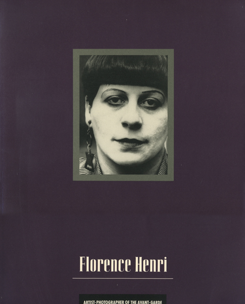 Florence Henri: Artist-Photographer of The Avandgarde