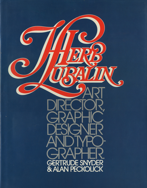 HERB LUBALIN: Art Director, Graphic Designer and Typographer.