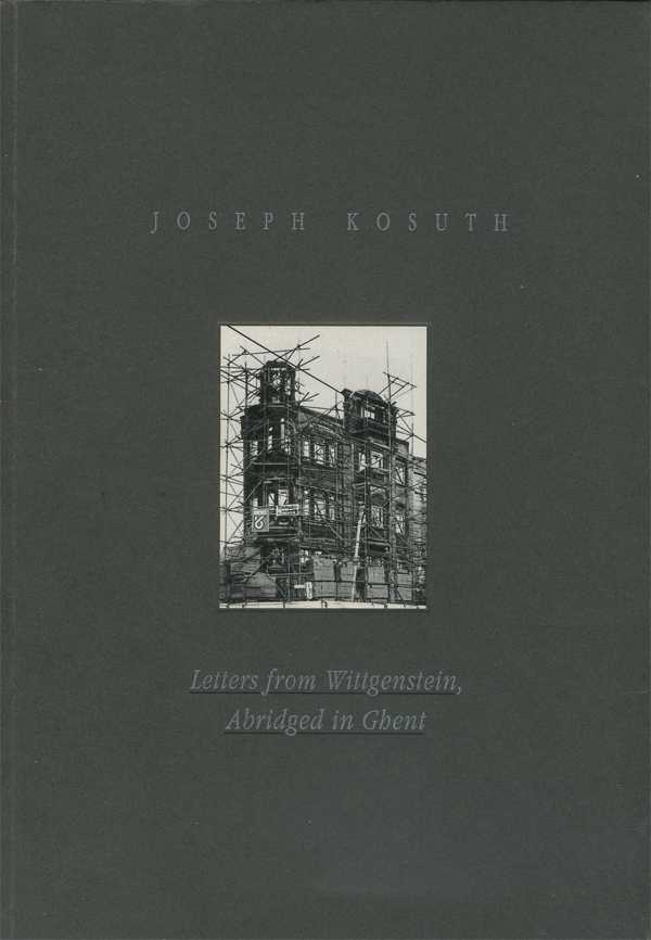 Joseph Kosuth: Letters from Wittgenstein, Abridged in Gbent