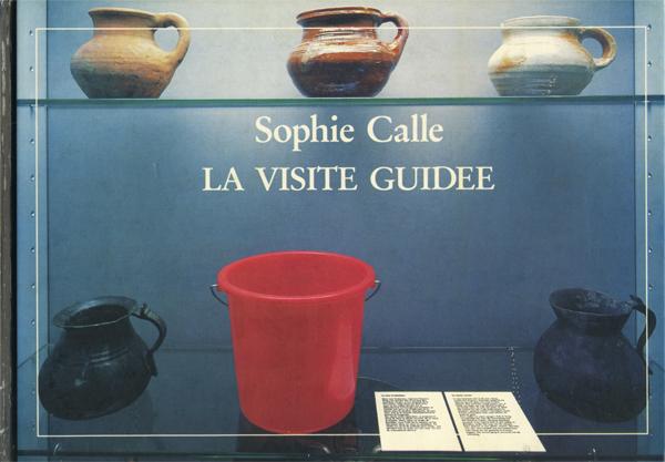 Sophie Calle: La Visite Guidee