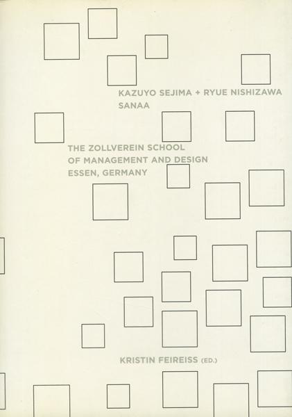 Sanaa: Kazuyo Sejima and Ryue Nishizawa: Zollverein School of Management and Design, Essen, Germany