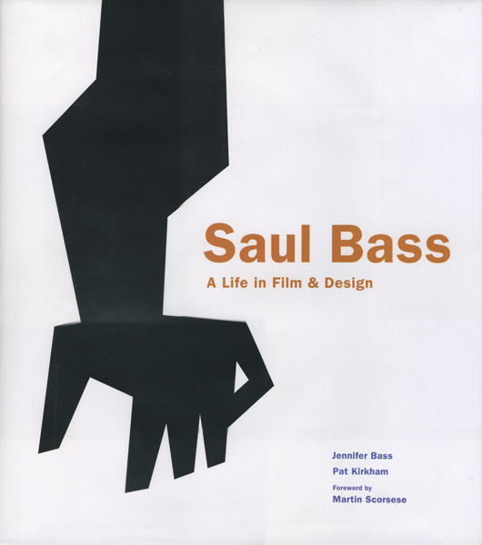 Saul Bass - A Life in Film & Design
