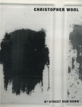 Christopher Wool: 9th STREET RUN DOWN