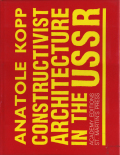 Anatole Kopp: Constructivist Architecture in the USSR