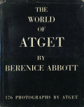 The World of Atget by Berenice Abbott