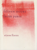 Elein Fleiss: Fifteen Hours from Paris