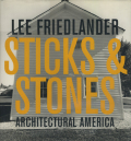 Lee Friedlander: Sticks & Stones - Architectural America