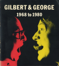 Gilbert & George 1968 to 1980