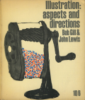 Bob Gill + John Lewis: Illustration: aspects and directions