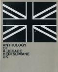 Hedi Slimane: Anthology of a Decade UK
