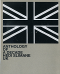 Hedi Slimane: Anthology of a Decade UK