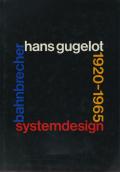 System-Design Bahnbrecher: Hans Gugelot 1920-65