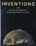 INVENTIONS: The Patented Works of R.Buckminster Fuller