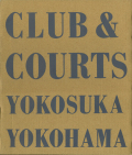 CLUB & COURTS YOKOHAMA YOKOSUKA ������
