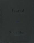 Roni Horn: Island