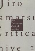 Jiro Takamatsu Critical Archive