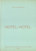 Martin Kippenberger: Hotel-Hotel