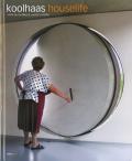 Rem Koolhaas: koolhaas houselife