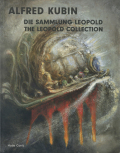Alfred Kubin: DIE SAMMLUNG LEOPOLD/THE LEOPOLD COLLECTION