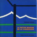 La Petite Maison de Le Corbusier