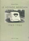 Bernard Plossu: Le voyage mexicain, 1965-1966