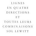 SOL LEWITT: LIGNES EN QUATRE DIRECTIONS ET TOUTES LEURS COMBINAISONS