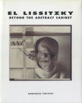 El Lissitzky: Beyond the Abstract Cabinet: Photography, Design Collaboration