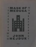 JOHN HEJDUK: MASK OF MEDUSA