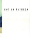 NOT IN FASHION: Photography and Fashion in the 90s