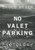 Bruce Weber: No Valet Parking