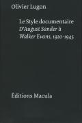 Le Style Documentaire D'August Sander a Walker Evans, 1920-1945