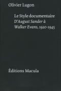 Le Style Documentaire D'August Sander a Walker Evans, 1920-1945