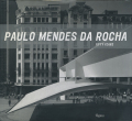 Paulo Mendes da Rocha - Fifty Years