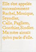 Sophie Calle: Rachel, Monique...