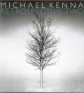 MICHAEL KENNA RETROSPECTIVE