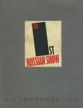 The 1st Russian Show - A Commemoration of the Van Diemen Exhibition Berlin 1922