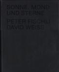 Peter Fischli & David Weiss: Sonne, Mond und Sterne