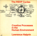 Lawrence Halprin: THE RSVP Cycles: Creative Processes in the Human Enviroment