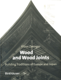 Wood and Wood Joints - Building Traditions in Europe and Japan
