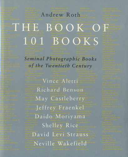 The Book of 101 Books  Seminal Photographic Books of the 20th Century