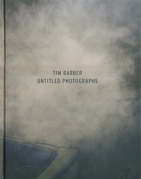 Tim Barber: Untitled Photographs